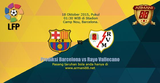Prediksi Barcelona vs Rayo Vallecano 17 Oktober 2015