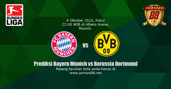 Prediksi Bayern Munich vs Borussia Dortmund 4 Oktober 2015